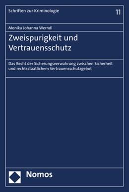 Abbildung von Werndl | Zweispurigkeit und Vertrauensschutz | 2019 | Das Recht der Sicherungsverwah...