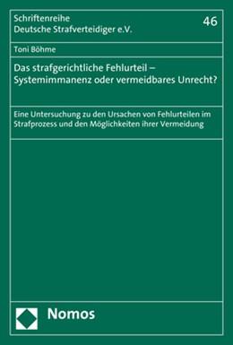 Abbildung von Böhme | Das strafgerichtliche Fehlurteil - Systemimmanenz oder vermeidbares Unrecht? | 2019 | Eine Untersuchung zu den Ursac...