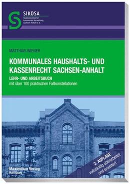 Abbildung von Wiener   Kommunales Haushalts- und Kassenrecht Sachsen-Anhalt   3., vollständig überarbeitete und erweiterte Auflage   2017   Lehr- und Arbeitsbuch mit über...
