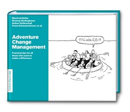 Abbildung von Manfred / Franz / Hubert   Adventure Change Management: Practical tips for all those who want to make a difference   2018