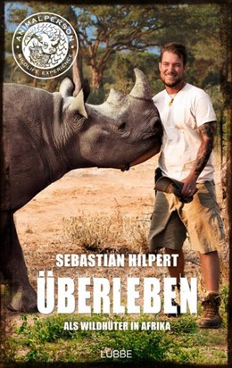 Abbildung von Hilpert | ÜBERLEBEN | 1. Aufl. 2019 | 2019 | Als Wildhüter in Afrika