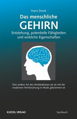 Abbildung von Denk | Das menschliche Gehirn | 1. Auflage | 2018 | beck-shop.de