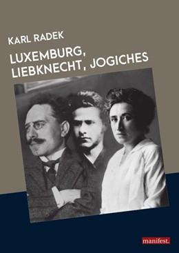 Abbildung von Radek | Luxemburg, Liebknecht, Jogiches | 1. Auflage | 2018 | beck-shop.de