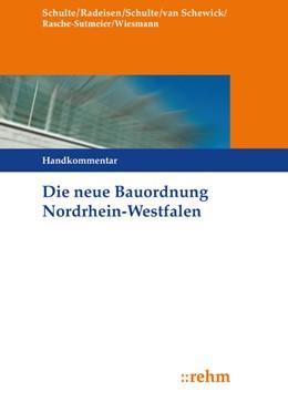 Abbildung von Schulte / Radeisen | Die neue Bauordnung in Nordrhein-Westfalen | 4. Auflage 2019 | 2019 | Handkommentar