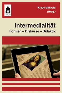 Abbildung von Maiwald | Intermedialität | 2019 | Formen - Diskurse - Didaktik