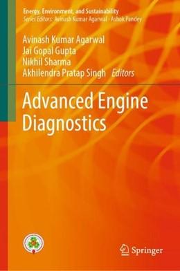 Abbildung von Agarwal / Gupta | Advanced Engine Diagnostics | 1. Auflage | 2018 | beck-shop.de