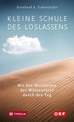 Abbildung von Eckerstorfer   Kleine Schule des Loslassens   2. Auflage   2019   beck-shop.de