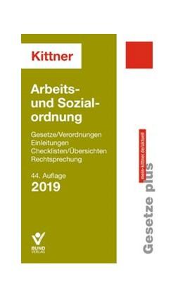 Abbildung von Kittner | Arbeits- und Sozialordnung 2019 | 44., neubearbeitete, aktualisierte Auflage | 2019 | Gesetz/Verordnungen - Einleitu...