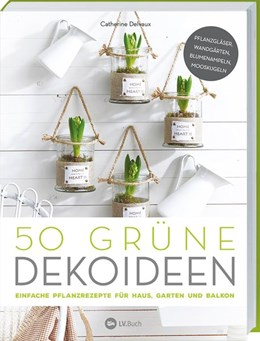 Abbildung von 50 grüne Dekoideen | 2019 | Einfache Pflanzrezepte für Hau...