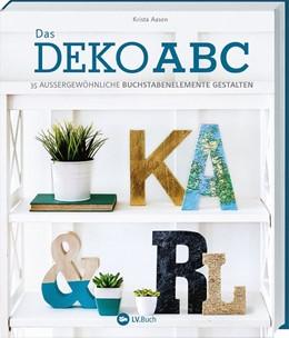 Abbildung von Aasen | Das Deko-ABC | 2019 | 35 außergewöhnliche Buchstaben...