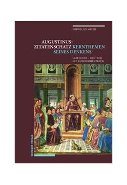 Abbildung von Mayer | Augustinus-Zitatenschatz | 2018 | Kernthemen seines Denkens. Lat...