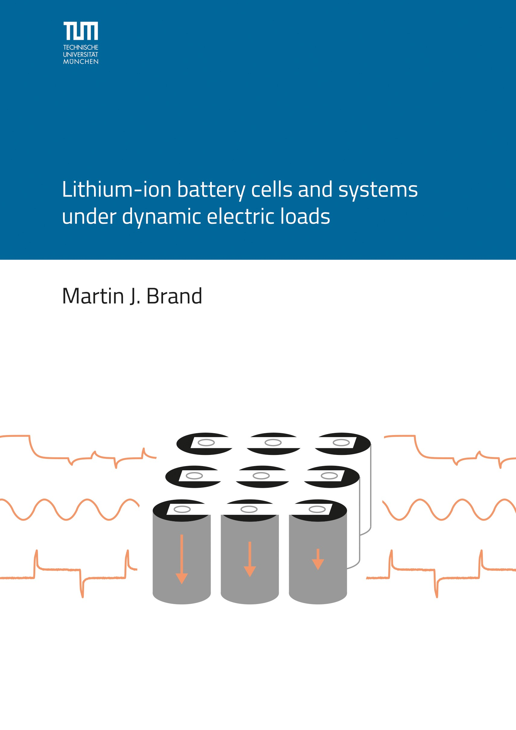 Lithium-ion battery cells and systems under dynamic electric loads   Brand, 2018   Buch (Cover)