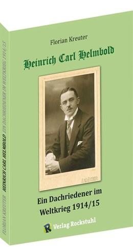 Abbildung von Kreuter | Heinrich Carl Helmbold - Ein Dachriedener im Weltkrieg 1914/15 | 2018