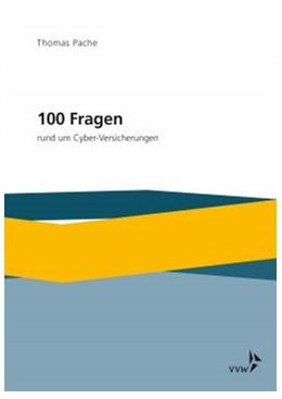 Abbildung von Pache | 100 Fragen rund um Cyber-Versicherungen | 1. Auflage | 2019 | beck-shop.de