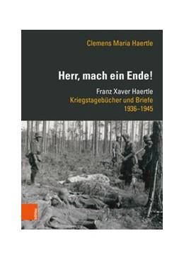 Abbildung von Haertle | »Herr, mach ein Ende!« | 1. Auflage | 2019 | beck-shop.de