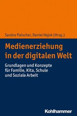 Abbildung von Fleischer / Hajok   Medienerziehung in der digitalen Welt   1. Auflage   2019   beck-shop.de