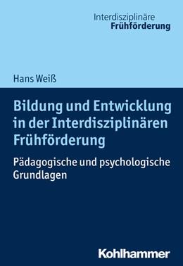 Abbildung von Weiß | Bildung und Entwicklung in der Interdisziplinären Frühförderung | 2021 | Pädagogische und psychologisch...
