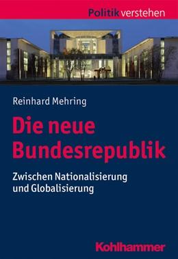 Abbildung von Mehring | Die neue Bundesrepublik | 2019 | Zwischen Nationalisierung und ...