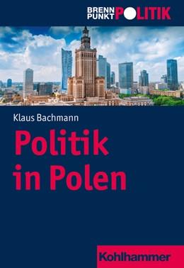 Abbildung von Bachmann   Politik in Polen   1. Auflage   2019   beck-shop.de