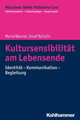 Abbildung von Wasner / Raischl | Kultursensibilität am Lebensende | 1. Auflage | 2019 | 16 | beck-shop.de