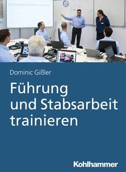 Abbildung von Gißler | Führung und Stabsarbeit trainieren | 2019