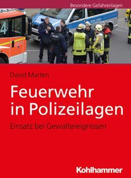 Abbildung von Marten | Feuerwehr in Polizeilagen | 2019 | Einsatz bei Gewaltereignissen