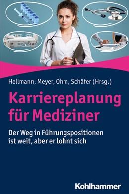 Abbildung von Hellmann / Meyer | Karriereplanung für Mediziner | 1. Auflage | 2020 | beck-shop.de