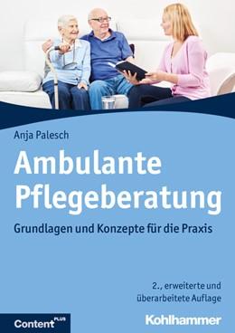 Abbildung von Palesch | Ambulante Pflegeberatung | 2. Auflage | 2019 | beck-shop.de