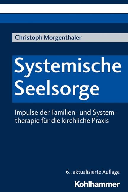 Systemische Seelsorge | Morgenthaler | 6., aktualisierte Auflage, 2019 | Buch (Cover)