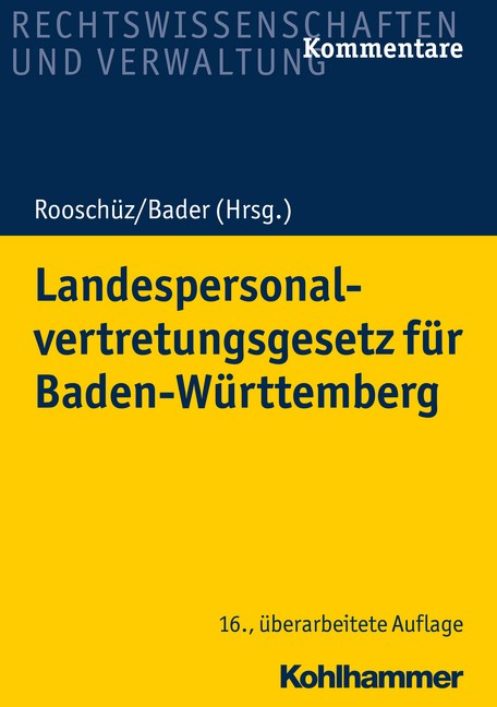 Abbildung von Rooschütz / Bader (Hrsg.)   Landespersonalvertretungsgesetz für Baden-Württemberg   16., erweiterte und überarbeite Auflage   2019