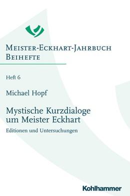 Abbildung von Hopf | Mystische Kurzdialoge um Meister Eckhart | 2019 | Editionen und Untersuchungen | 6