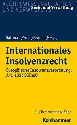 Abbildung von Rattunde / Smid | Internationales Insolvenzrecht | 3. Auflage | 2023 | beck-shop.de