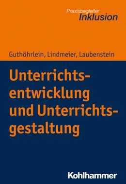 Abbildung von Guthöhrlein / Lindmeier | Unterrichtsentwicklung und Unterrichtsgestaltung | 1. Auflage | 2020 | beck-shop.de