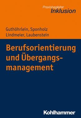 Abbildung von Guthöhrlein / Sponholz | Berufsorientierung und Übergangsmanagement | 1. Auflage | 2021 | beck-shop.de