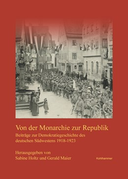 Abbildung von Holtz / Maier   Von der Monarchie zur Republik   2019   Beiträge zur Demokratiegeschic...   224