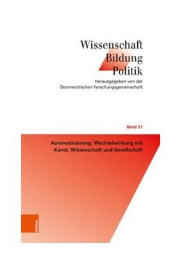 Abbildung von Spiel / Neck | Automatisierung: Wechselwirkung mit Kunst, Wissenschaft und Gesellschaft | 1. Auflage | 2018 | beck-shop.de