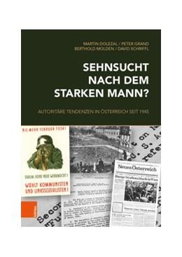 Abbildung von Dolezal / Grand / Molden | Sehnsucht nach dem starken Mann? | 1.Auflage | 2019 | Autoritäre Tendenzen in Österr... | Band 071