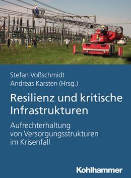 Abbildung von Voßschmidt / Karsten | Resilienz und Kritische Infrastrukturen | 2020 | Aufrechterhaltung von Versorgu...