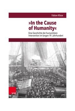 Abbildung von Klose | »In the Cause of Humanity« | 1. Auflage | 2019 | beck-shop.de