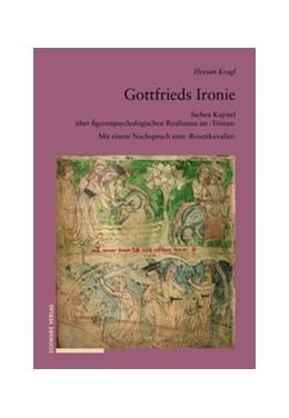 Abbildung von Kragl | Gottfrieds Ironie | 2018 | Sieben Kapitel über figurenpsy...