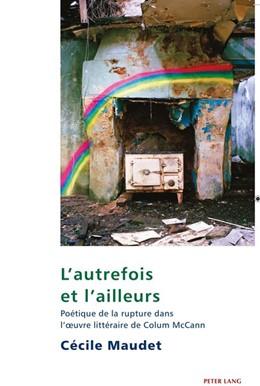 Abbildung von Maudet | L'autrefois et l'ailleurs | 2018 | Poétique de la rupture dans l'...