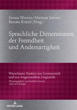 Abbildung von Wowro / Jakosz / Koziel | Sprachliche Dimensionen der Fremdheit und Andersartigkeit | 2018