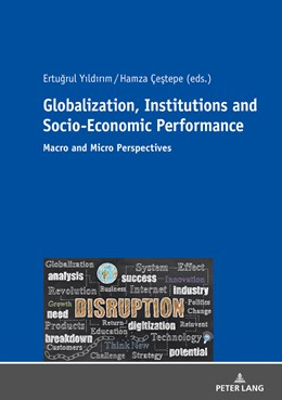 Abbildung von Yildirim / Çestepe | Globalization, Institutions and Socio-Economic Performance | 2018 | Macro and Micro Perspectives
