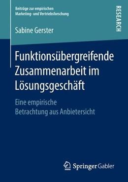 Abbildung von Gerster | Funktionsübergreifende Zusammenarbeit im Lösungsgeschäft | 1. Aufl. 2018 | 2018 | Eine empirische Betrachtung au...