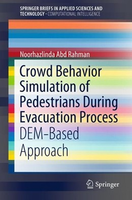 Abbildung von Abd Rahman | Crowd Behavior Simulation of Pedestrians During Evacuation Process | 1st ed. 2019 | 2018 | DEM-Based Approach