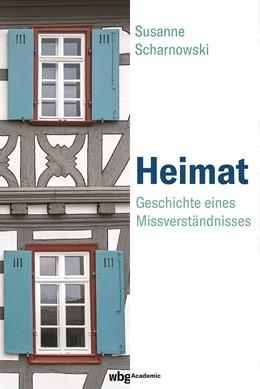Abbildung von Scharnowski   Heimat   2019   Geschichte eines Missverständn...