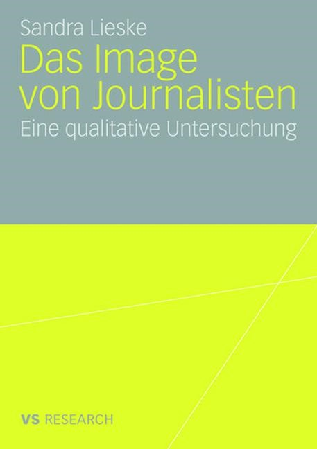 Das Image von Journalisten   Lieske   Mit einem Geleitwort von Prof. Dr. Christina Holtz-Bacha, 2008   Buch (Cover)