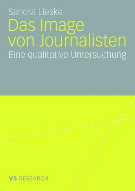 Abbildung von Lieske | Das Image von Journalisten | Mit einem Geleitwort von Prof. Dr. Christina Holtz-Bacha | 2008