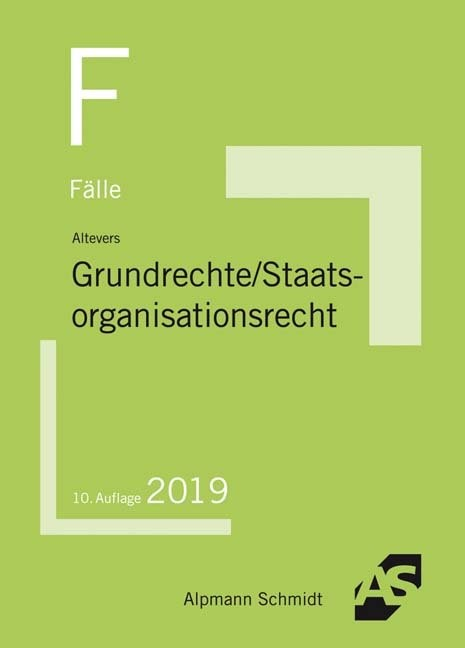 Fälle Grundrechte, Staatsorganisationsrecht   Altevers   10. Auflage, 2019   Buch (Cover)