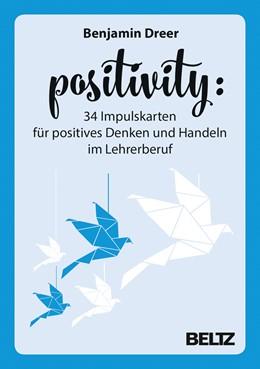 Abbildung von Dreer | Positivity - 34 Impulskarten für positives Denken und Handeln im Lehrerberuf | 2019